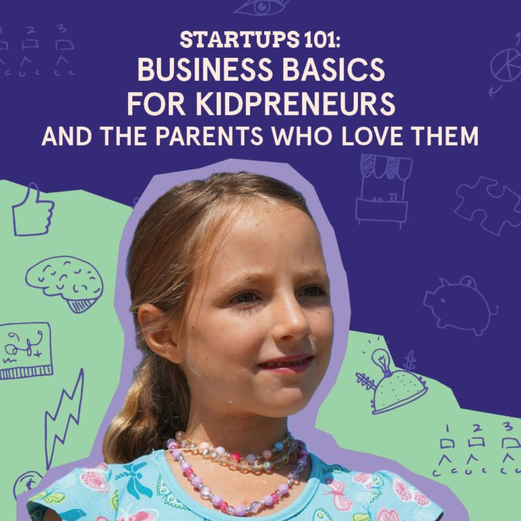 Startups 101 for Kidpreneurs