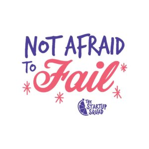 Not Afraid To Fail